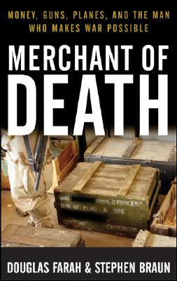 Merchant of Death By Farah, Douglas/ Braun, Stephen